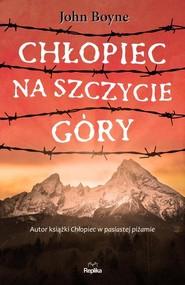 okładka Chłopiec na szczycie góry, Książka | John Boyne