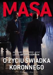 okładka Masa o życiu świadka koronnego , Książka | Artur Górski