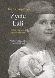 okładka Życie Lali przez nią samą opowiedziane, Książka | Jacek Dehnel