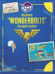 okładka My Little Pony Akademia Wonderbolts Poradnik kadeta, Książka | Snider Brandon