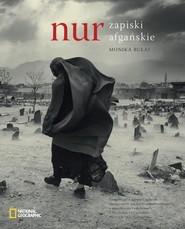 okładka Nur Zapiski afgańskie, Książka   Bułaj Monika