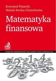 okładka Matematyka finansowa, Książka | Krzysztof Piasecki, Wanda Ronka-Chmielowiec
