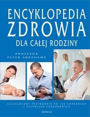 okładka Encyklopedia zdrowia dla całej rodziny, Książka   Abrahams Peter