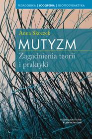 okładka Mutyzm Zagadnienia teorii i praktyki, Książka | Skoczek Anna