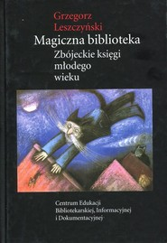 okładka Magiczna biblioteka Zbójeckie księgi młodego wieku, Książka | Leszczyński Grzegorz