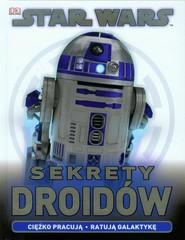 okładka Star Wars Sekrety Droidów Ciężko pracują. Ratują Galatykę., Książka | Jason Fry