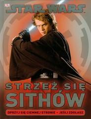 okładka Star Wars Strzeż się Sithów Oprzyj się ciemnej stronie. Jeśli zdołasz., Książka | Last Shari