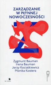 okładka Zarządzanie w płynnej nowoczesnośći, Książka | Zygmunt Bauman, Irena Bauman, Jerzy Kociatkiewicz, Monika Kostera