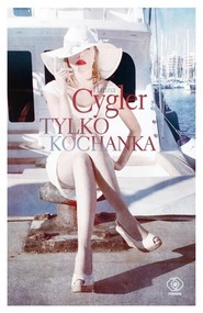 okładka Tylko kochanka, Książka | Hanna Cygler
