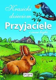 okładka Krasicki dzieciom Przyjaciele i inne bajki, Książka | Ignacy Krasicki