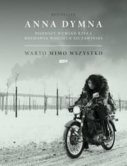 okładka Warto mimo wszystko. Pierwszy wywiad rzeka, Książka   Anna Dymna, Wojciech Szczawiński