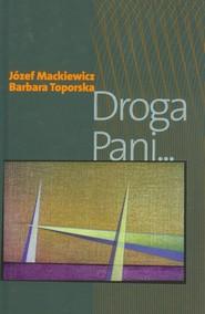 okładka Droga Pani..., Książka | Józef Mackiewicz, Barbara Toporska