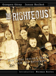 okładka Righteous How Poles rescued Jews from the Holocaust, Książka | Grzegorz Górny, Janusz Rosikoń