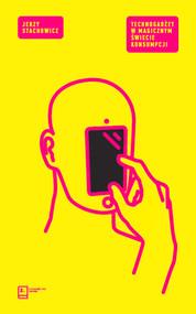 okładka Technogadżet w magicznym świecie konsumpcji, Książka | Jerzy Stachowicz
