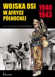 okładka Wojska Osi w Afryce Północnej 1940-1943, Książka | Antoncci Claudio
