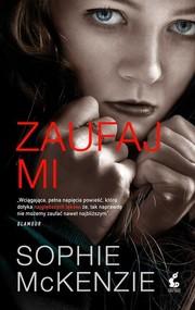 okładka Zaufaj mi, Książka | Sophie McKenzie