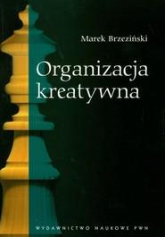 okładka Organizacja kreatywna, Książka | Brzeziński Marek
