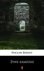 okładka Żywe kamienie, Ebook   Wacław Berent