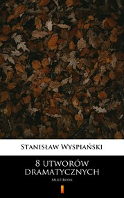 okładka 8 utworów dramatycznych, Ebook | Stanisław Wyspiański