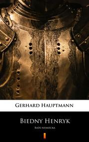 okładka Biedny Henryk, Ebook | Gerhart Hauptmann