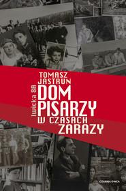 okładka Dom pisarzy w czasach zarazy, Ebook | Tomasz Jastrun