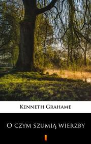okładka O czym szumią wierzby, Ebook | Kenneth Grahame