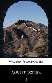 okładka Amulet Ozirisa, Ebook | Wacław Filochowski
