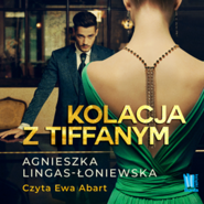 okładka Kolacja z Tiffanym, Audiobook   Agnieszka Lingas-Łoniewska