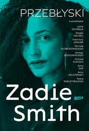okładka Przebłyski, Książka | Zadie Smith