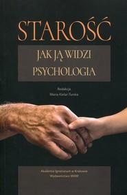 okładka Starość Jak ją widzi psychologia, Książka |