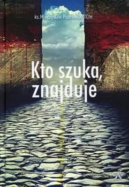 okładka Kto szuka, znajduje, Książka | Mieczysław Piotrowski