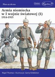 okładka Armia niemiecka w I wojnie światowej (1) 1914-1915, Książka | Thomas Nigel