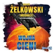 okładka Wojna cieni, Audiobook | Marek Żelkowski (Moonkey)