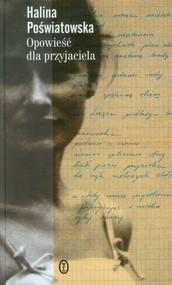 okładka Opowieść dla przyjaciela, Książka | Poświatowska Halina