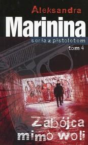 okładka Zabójca mimo woli Tom 4, Książka | Aleksandra Marinina