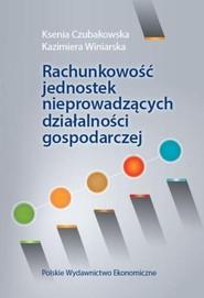 okładka Rachunkowość jednostek nieprowadzących działalności gospodarczej, Książka | Ksenia Czubakowska, Kazimiera Winiarska