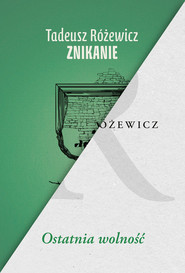 okładka Znikanie / Ostatnia wolność Pakiet, Książka | Tadeusz Różewicz