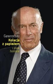 okładka Kolacja z papieżem i inne historie, Książka | Jaś Gawroński
