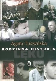 okładka Rodzinna historia lęku, Książka | Agata Tuszyńska