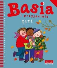 okładka Basia i przyjaciele Titi, Książka | Zofia Stanecka