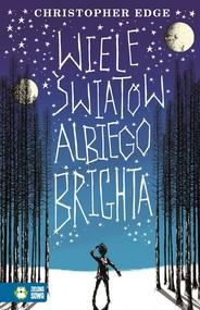 okładka Wiele światów Albiego Brighta, Książka | Edge Christopher