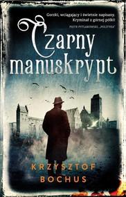 okładka Czarny manuskrypt, Książka | Krzysztof Bochus