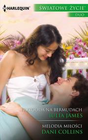 okładka Przygoda na Bermudach Melodia, Książka   Julia James, Dani Collins