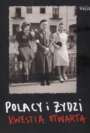 okładka Polacy i Żydzi Kwestia otwarta, Książka |
