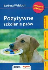 okładka Pozytywne szkolenie psów, Książka | Waldoch Barbara