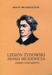 okładka Legion żydowski Adama Mickiewicza Dzieje i dokumenty, Książka   Roman Brandstaetter