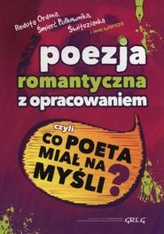 okładka Poezja romantyczna z opracowaniem, Książka |