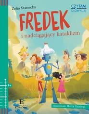 okładka Czytam i główkuję Fredek i nadciągający kataklizm, Książka   Zofia Stanecka