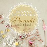 okładka Poranki na Miodowej 1, Audiobook   Joanna Szarańska