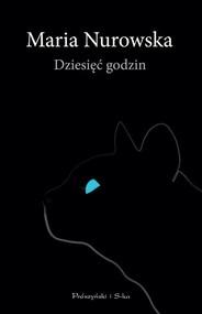 okładka Dziesięć godzin, Książka | Maria Nurowska
